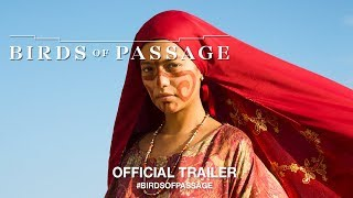 Download BIRDS OF PASSAGE (2018) | Official US Trailer HD Video
