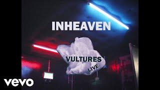 Download INHEAVEN - Vultures (Live) Video