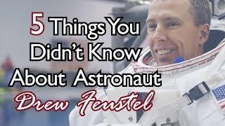 Download 5 Things You Didn't Know About Astronaut Drew Feustel Video