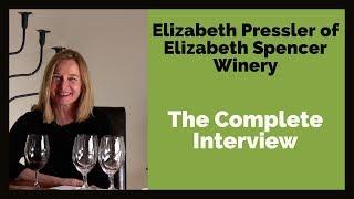 Download Elizabeth Pressler of Elizabeth Spencer Winery: The Complete Interview Video