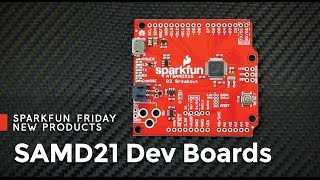 Download SparkFun 11-13-15 Product Showcase: SAMD21 Dev Boards Video