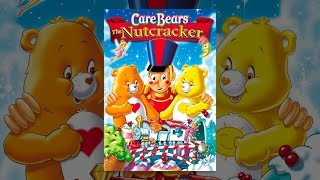 Download Care Bears: The Nutcracker Video