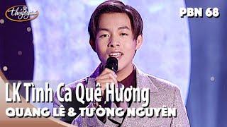 Download Quang Lê & Tường Nguyên - LK Tình Ca Quê Hương & Lối Về Đất Mẹ (Duy Khánh) PBN 68 Video