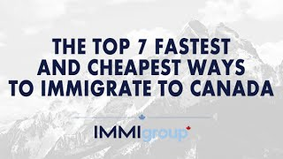 Download THE TOP 7 FASTEST AND CHEAPEST WAYS TO IMMIGRATE TO CANADA Video