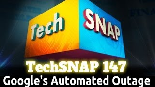 Download Google's Automated Outage | TechSNAP 147 Video