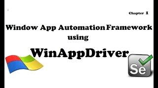 Download Window Desktop App Automation Using WinAppDriver(via Selenium) Chapter 1 Video