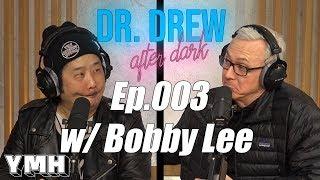 Download Dr. Drew After Dark w/ Bobby Lee - Ep. 03 Video