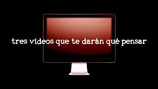 Download 3 videos que te darán qué pensar Video