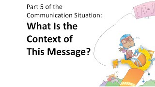 Download Part 5 of the Communication Situation: What Is the Context of This Message? Video