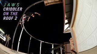Download Aaron Homoki's ″Criddler On The Roof 2″ Part Video