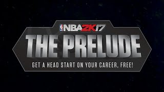 Download NBA 2K17 Presents: The Prelude Video