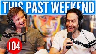 Download Chris D'Elia | This Past Weekend #104 Video