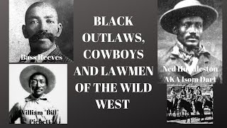 Download BLACK OUTLAWS, COWBOYS AND LAWMEN OF THE OLD WILD WEST Video