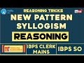 Download SYNDICATE, IBPS CLERK MAINS - SO   New Pattern Syllogism   Reasoning Tricks Video