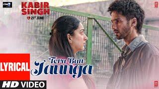 Download LYRICAL: Tera Ban Jaunga | Kabir Singh | Shahid K, Kiara A, Sandeep V | Tulsi Kumar, Akhil Sachdeva Video