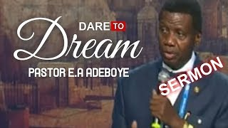 Download Pastor E.A Adeboye Sermon DARE TO DREAM Video