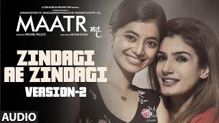 Download Zindagi Ae Zindagi ( Version- 2) Full Audio Song   Raveena Tandon   Ashtar Sayed   T-Series Video