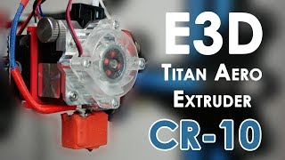 Download CR-10 with Direct Extruder - Install an E3D Titan Aero for more productivity Video