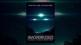 Download Unacknowledged: An Exposé of the World's Greatest Secret Video