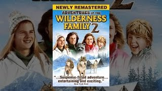 Download Adventures Of The Wilderness Family Part 2 Video