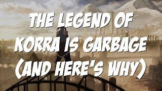 Download The Legend of Korra is Garbage and Here's Why Video