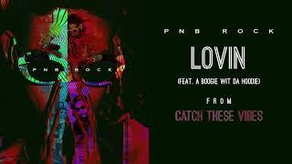 Download PnB Rock - Lovin' (feat. A Boogie Wit Da Hoodie) Video