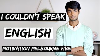 Download I couldn't speak ENGLISH - Motivation Melbourne Vibe Video