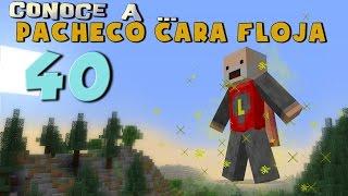 Download Pacheco cara Floja 40 | COMO SER UN SUPERHÉROE en Minecraft Video