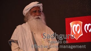 Download Sadhguru on Effective Time Management Video