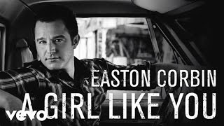 Download Easton Corbin - A Girl Like You (Audio) Video