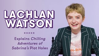 Download Lachlan Watson Explains Chilling Adventures of Sabrina Plot Holes | Plot Holes Video