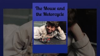 Download The Mouse and the Motorcycle Video