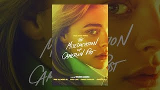 Download The Miseducation of Cameron Post Video