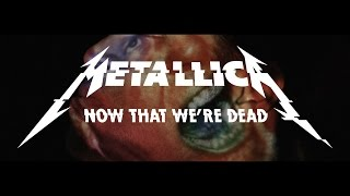 Download Metallica: Now That We're Dead Video