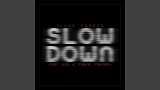 Download Slow Down (Explicit) (feat. The Team) Video