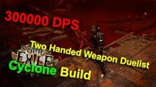 Download Path of Exile 300000 DPS Two Handed Weapon Duelist Slayer Cyclone Build (path 3.2.0) Video