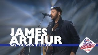 Download James Arthur - 'Say You Won't Let Go' (Live At Capital's Jingle Bell Ball 2016) Video