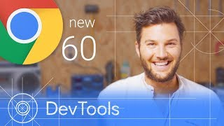 Download Chrome 60 - What's New in DevTools Video