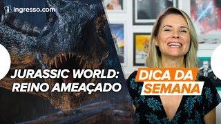 Download Dica da Semana com Renata Boldrini   Jurassic World: Reino Ameaçado Video