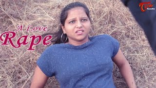 Download A Love Rape | Cm Srinivas Presents | By Surender G Yadav - TeluguOneTV Video