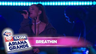 Download Ariana Grande - 'breathin' (Live At Capital Up Close) Video