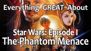 Download Everything GREAT About Star Wars: Episode I - The Phantom Menace! Video