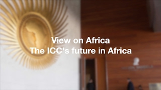 Download View on Africa: the ICC's future in Africa Video