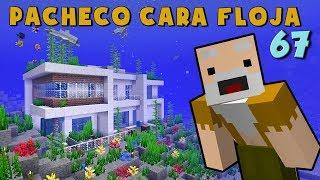 Download Pacheco Cara Floja 67 | COMO HACER UNA CASA DEBAJO DEL AGUA! Video