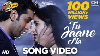 Download Tu Jaane Na - Ajab Prem Ki Ghazab Kahani | Ranbir Kapoor, Katrina Kaif | Atif Aslam, Pritam Video