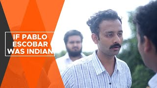 Download BYN : If Pablo Escobar Was Indian Video