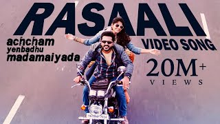 Download Rasaali - Video Song | Achcham Yenbadhu Madamaiyada | STR | A R Rahman | Gautham Vasudev Menon Video