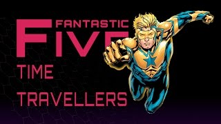 Download 5 Best Time Travelers - Fantastic Five Video