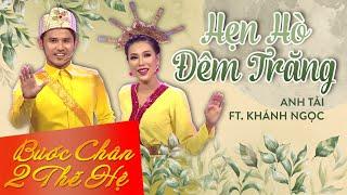 Download Hẹn Hò Đêm Trăng - Anh Tài ft Khánh Ngọc Video