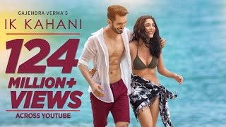 Download Offical Video: Ik Kahani Song | Gajendra Verma | Vikram Singh | Ft. Halina K | T-Series Video